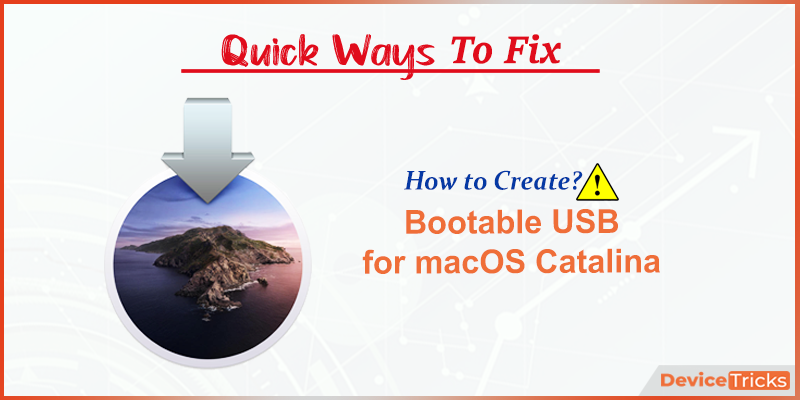 How to Create a Bootable USB for macOS Catalina?