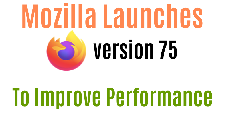 Firefox 75 released with new features for Better Performance