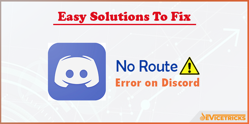 [Easy Solutions] How to Fix No Route Error on Discord?