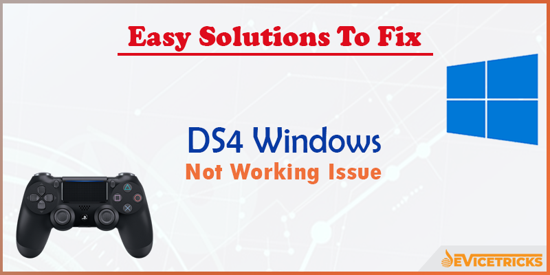 How to Fix DS4Windows Not Working Issue?
