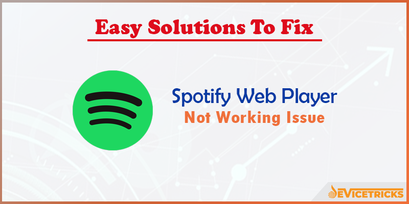 How to Fix Spotify Web Player Not Working Issue?