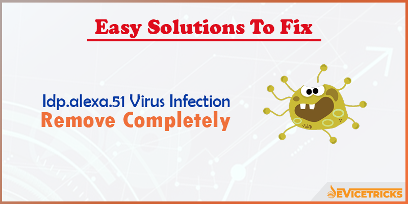 How to Remove Idp.alexa.51 Virus Infection Completely?