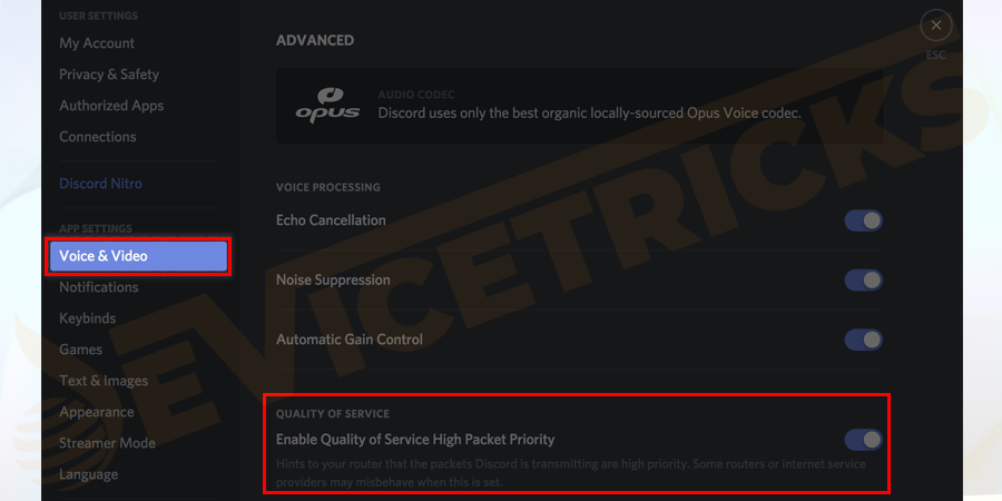 And under Quality of Service > click on the toggle to Enable Quality of Service High Packet Priority for disabling it.