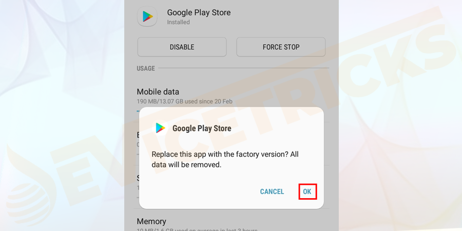 modify the Play Store to the factory version, in this case, click OK.