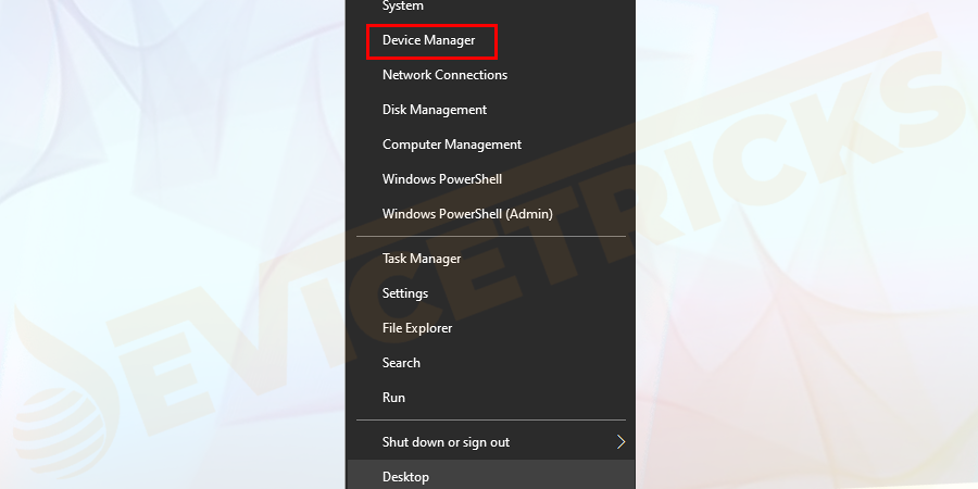 Press Windows + X keys > and from the list appeared to choose Device Manager to open it.