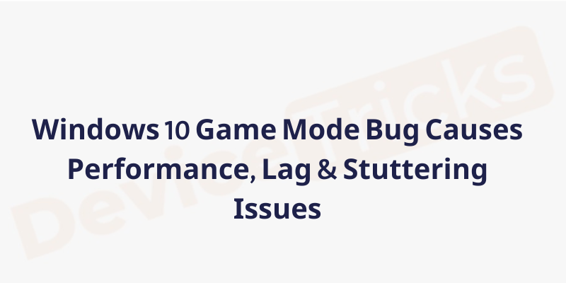 Disable Windows 10 Game Mode if Facing Performance Issues