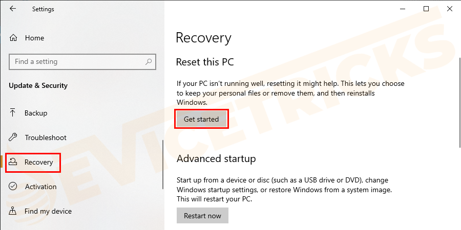 Then click Recovery >and on the right Get Started.