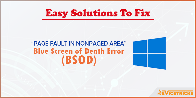 "How to Fix ""PAGE FAULT IN NONPAGED AREA"" BSoD Error?"