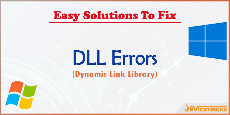 What Is A Dll File And How To Fix Dll Errors Device Tricks