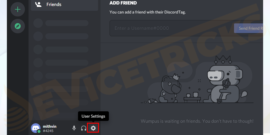 Open the Discord app > in the bottom right corner > click the User Settings.