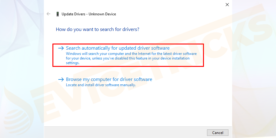 Next in the appears window > choose Search automatically for updated driver software.