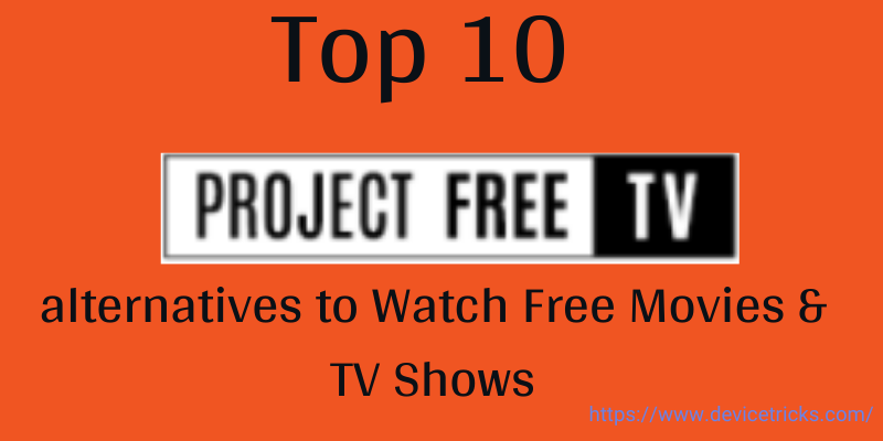 Top 10 alternatives to Watch Free Movies & TV Shows