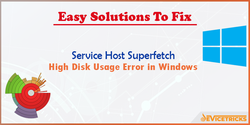 How to Fix Service Host Superfetch High Disk Usage in Windows?