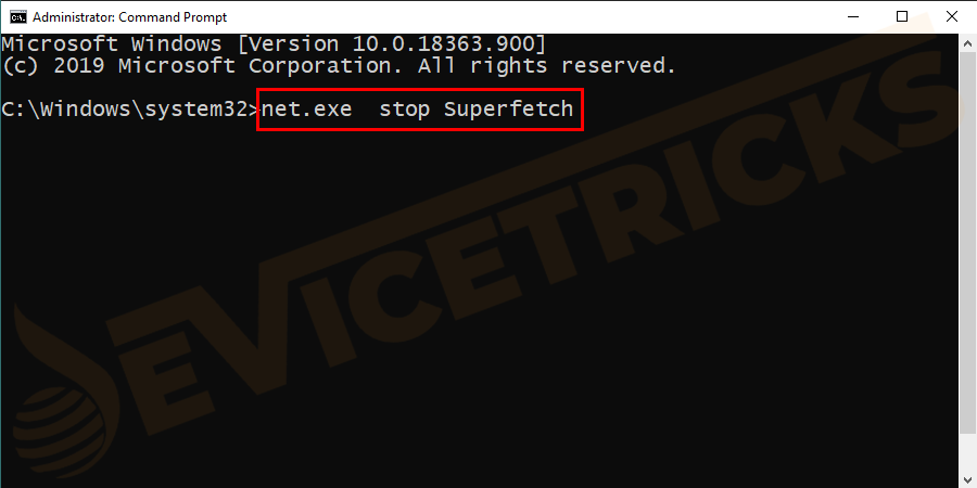 And in the command prompt > type net.exe  stop Superfetch > hit Enter.